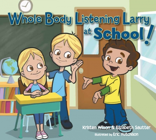 Whole Body Listening Larry at School  2nd Edition $30.95
